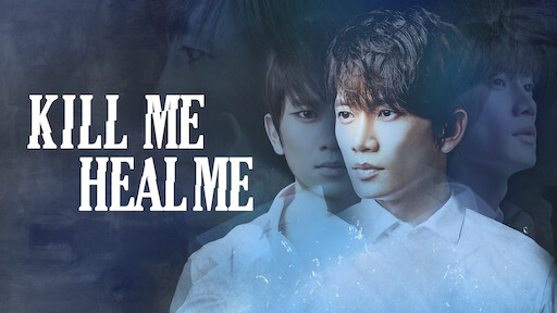Kill Me Heal Me | Netflix