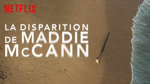 The Disappearance of Madeleine McCann | Netflix Official Site