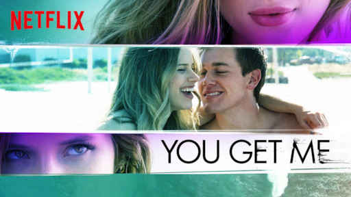 You Get Me | Netflix Official Site