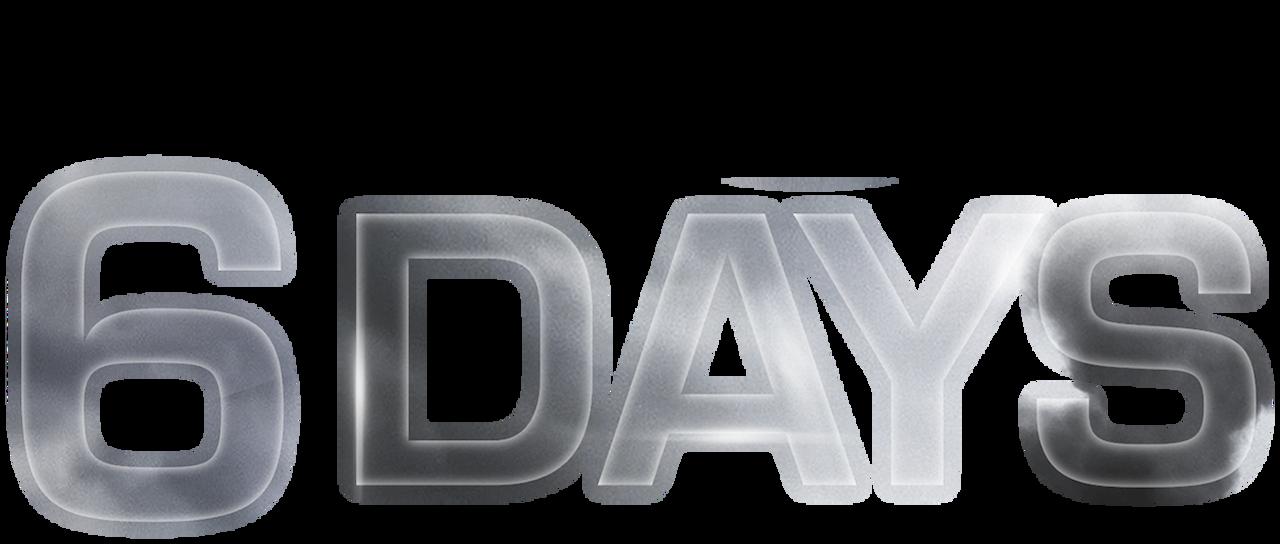 6 Days   Netflix