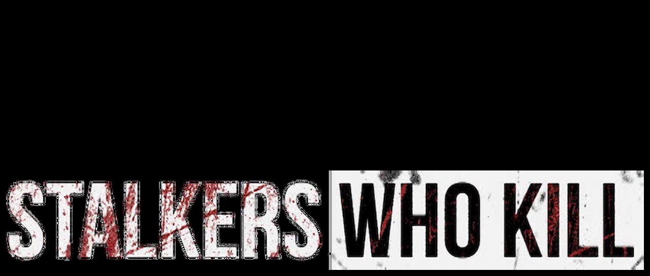 Stalkers Who Kill | Netflix