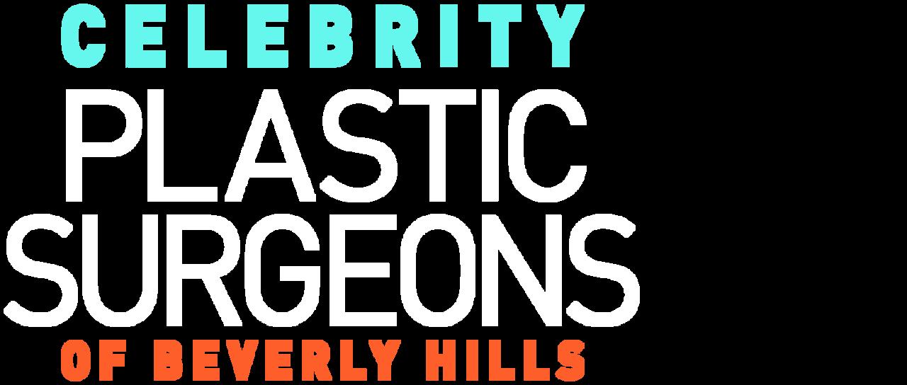 Celebrity Plastic Surgeons of Beverly Hills   Netflix