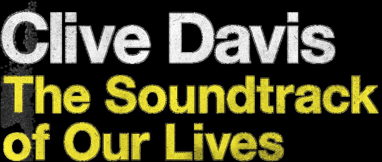 Clive Davis The Soundtrack Of Our Lives Netflix