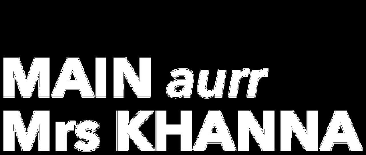 Main Aurr Mrs Khanna Netflix